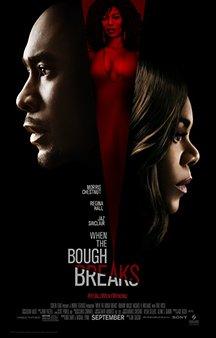Now Showing: <b>                                             When the Bough Breaks</b>