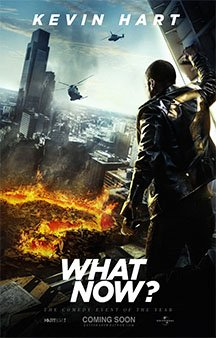 Now Showing: <b>                                             Kevin Hart: What Now?</b>